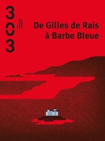 De Gilles De Rais A Barbe Bleue