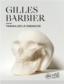 Gilles Barbier : Travailler Le Dimanche
