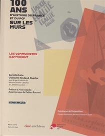 100 Ans D'histoire De France Et Du Pcf Sur Les Murs. Edition Avec 2 Dvd - Les Communistes S'affichen