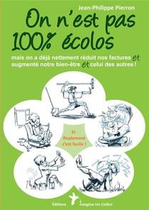 On N'est Pas 100% Ecolos : Mais On A Deja Nettement Reduit Nos Factures