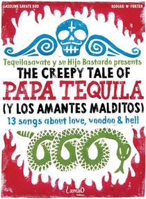 The Creepy Tale Of Papa Tequila (y Los Amantes Malditos)