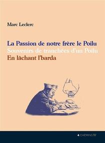 Passion De Notre Frere Le Poilu ; Souvenirs De Tranchees D'un Poilu