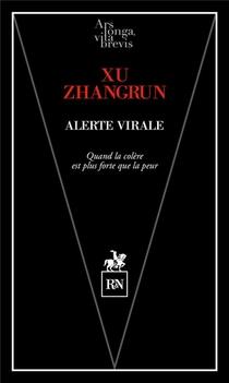 Alerte Virale ; Quand La Colere Est Plus Forte Que La Peur (la Crise Du Coronavirus En Chine)