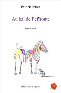 Au Bal De L'effronte ; Fables Et Satires
