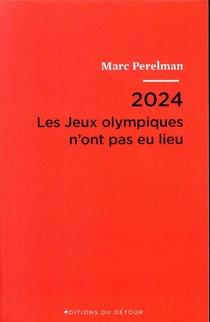 2024 ; Les Jeux Olympiques N'ont Pas Eu Lieu