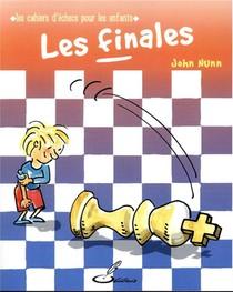 Les Finales ; Les Cahiers D'echecs Pour Les Enfants