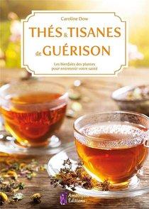 Thes Et Tisanes De Guerison (2e Edition)