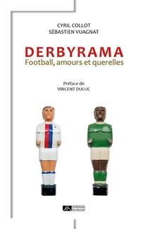 Derbyrama : Football, Amours Et Querelles