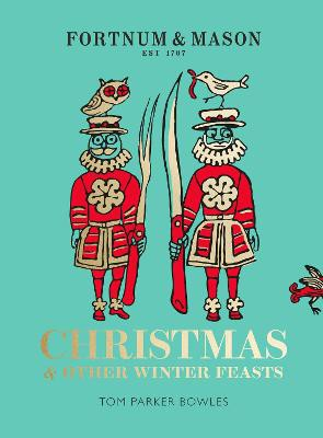 Fortnum & Mason ; Christmas & Other Winter Feasts