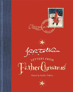 Letters from Father Christmas ; Centenary Edition