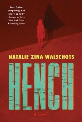 Hench ; A Novel