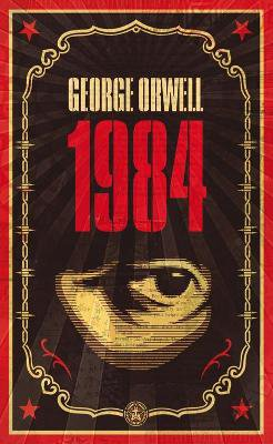 1984 ; The dystopian classic reimagined with cover art by Shepard Fairey