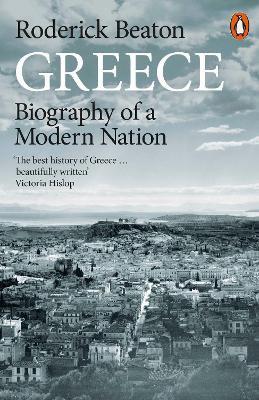 Greece ; Biography of a Modern Nation