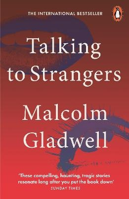 Talking to Strangers ; What We Should Know about the People We Don't Know
