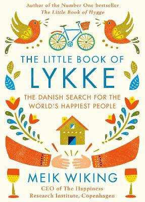 The Little Book of Lykke ; The Danish Search for the World's Happiest People