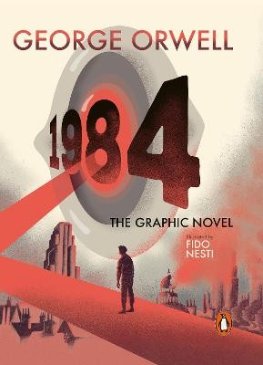 Nineteen Eighty-Four ; The Graphic Novel