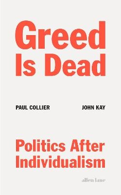 Greed Is Dead ; Politics After Individualism