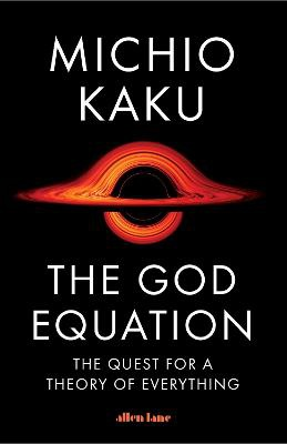 The God Equation ; The Quest for a Theory of Everything