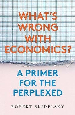 What's Wrong with Economics? ; A Primer for the Perplexed