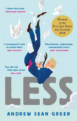 Less ; Winner of the Pulitzer Prize for Fiction 2018