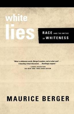 White Lies ; Race and the Myths of Whiteness