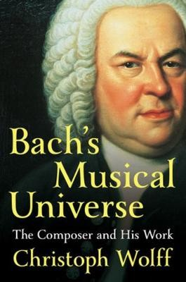 Bach's Musical Universe ; The Composer and His Work