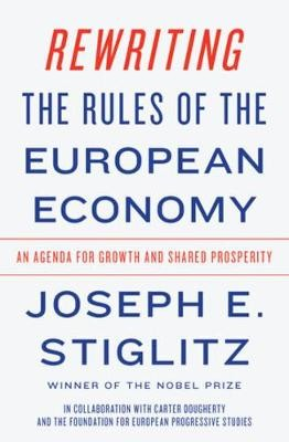 Rewriting the Rules of the European Economy ; An Agenda for Growth and Shared Prosperity
