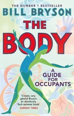 The Body ; A Guide for Occupants - THE SUNDAY TIMES NO.1 BESTSELLER