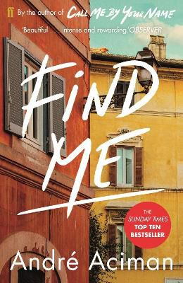 Find Me ; A TOP TEN SUNDAY TIMES BESTSELLER