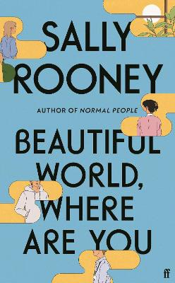 Beautiful World, Where Are You ; from the internationally bestselling author of Normal People