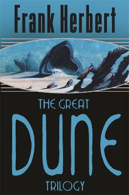 The Great Dune Trilogy ; Dune, Dune Messiah, Children of Dune