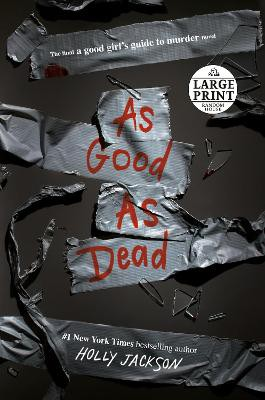 As Good as Dead ; The Finale to A Good Girl's Guide to Murder