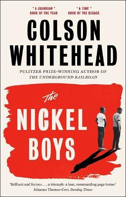The Nickel Boys ; Winner of the Pulitzer Prize for Fiction 2020