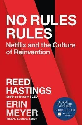 No Rules Rules ; Netflix and the Culture of Reinvention