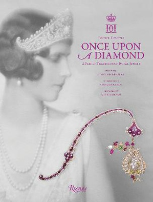 Once Upon a Diamond ; A Family Tradition of Royal Jewels