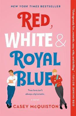 Red, White & Royal Blue ; A Novel