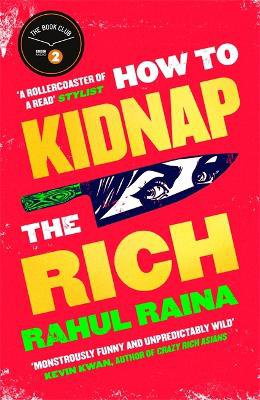 How to Kidnap the Rich ; 'A joyous love/hate letter to contemporary Delhi' The Times
