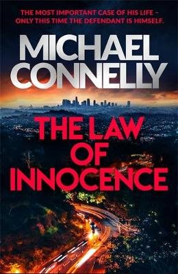 The Law of Innocence ; The Brand New Lincoln Lawyer Thriller