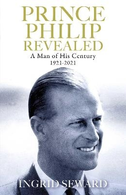 Prince Philip Revealed ; A Man of His Century
