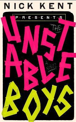 The Unstable Boys ; A Novel