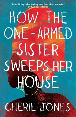 How the One-Armed Sister Sweeps Her House ; A powerful, heart-wrenching novel of the other side of an island paradise
