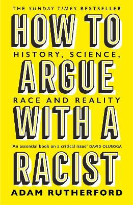 How to Argue With a Racist ; History, Science, Race and Reality