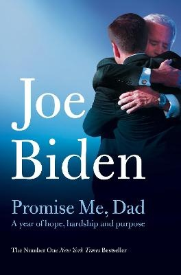 Promise Me, Dad ; The heartbreaking story of Joe Biden's most difficult year