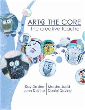 Art @ The Core: The Creative Teacher