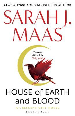 House of Earth and Blood ; The epic new fantasy series from multi-million and #1 New York Times bestselling author Sarah J. Maas