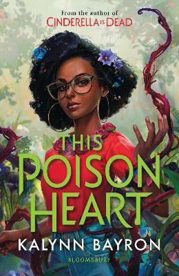 This Poison Heart ; From the author of the TikTok sensation Cinderella is Dead