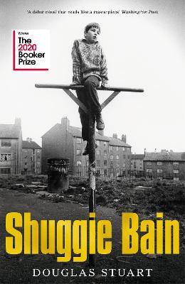 Shuggie Bain ; Winner of the Booker Prize 2020