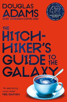 The Hitchhiker's Guide to the Galaxy ; 42nd Anniversary Edition