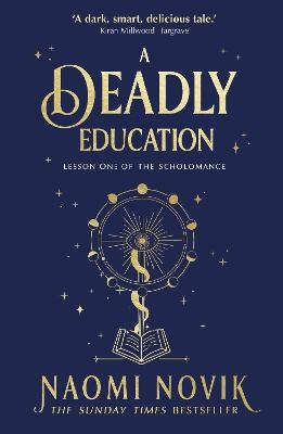 A Deadly Education ; the Sunday Times bestseller