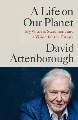 A Life on Our Planet ; My Witness Statement and a Vision for the Future